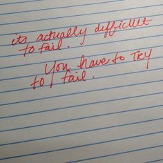 you have to try to fail.