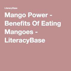 Mango Power - Benefits Of Eating Mangoes - LiteracyBase