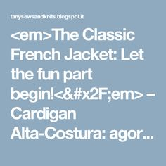 <em>The Classic French Jacket: Let the fun part begin!</em> – Cardigan Alta-Costura: agora é que começa a diversão a sério!