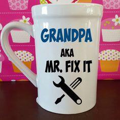 Check out this item in my Etsy shop https://www.etsy.com/listing/294631057/grandpa-aka-mr-fix-it-15-oz-ceramic-mug