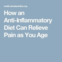 How an Anti-Inflammatory Diet Can Relieve Pain as You Age