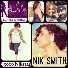 The Wole Curvy Girl Of The Week Is Nik Smith plus model and blogger at www.xoxonikstar.com!