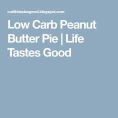 Low Carb Peanut Butter Pie | Life Tastes Good