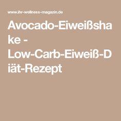 Avocado-Eiweißshake - Low-Carb-Eiweiß-Diät-Rezept