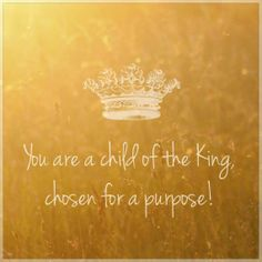 ❥ Daughter of the Most High King, Chosen for such a time as this