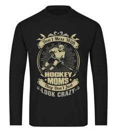Don'T Mess With Hockey Moms They (Long sleeved T-shirt Unisex - Black) #videos #cooking #receipe hockey training, field hockey, hockey girlfriend, dried orange slices, yule decorations, scandinavian christmas Hockey Girlfriend, Hockey Mom, Field Hockey, Hockey Playoffs, Hockey Teams, Backyard Hockey Rink, Hockey Training, Rangers Hockey, Dried Orange Slices