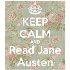 keep calm and read jane austen ❤ liked on Polyvore featuring jane austen