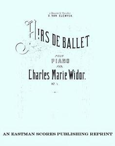 Widor, Charles Marie : Airs de ballet, pour piano, Op. 4.