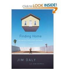 Finding Home: An Imperfect Path to Faith and Family: Jim Daly, Bob DeMoss: Amazon.com: Books