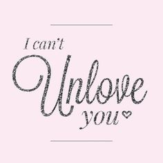 I can't unlove you. Sad love quotes on PictureQuotes.com.