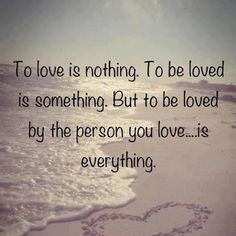 To be loved..
