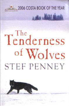 The Tenderness of Wolves: A Novel by Stef Penney | LibraryThing
