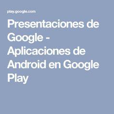 Presentaciones de Google - Aplicaciones de Android en Google Play