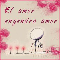 El amor engendra amor
