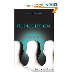 Replication: The Jason Experiment by Jill Williamson Evergreen Book, Timeless Series, Books For Teens, Book Authors, Great Books, Kindle, Experiment, Reading, Book Covers