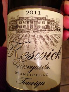 Keswick Touriga. Love this red wine. A good winery to visit if you make it to Virginia.