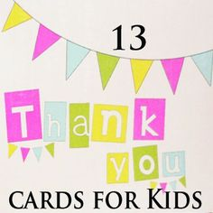 Personalized handmade cards are so much better: 13 Thank You Cards for Kids to make!