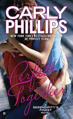Perfect Together by Carly Phillips | Serendipity's Finest, BK#3 | Publisher: Berkley | Publication Date: February 4, 2014 | www.carlyphillips.com | Contemporary Romance