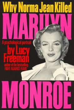 """""""Why Norma Jeane Killed Marilyn Monroe: A Psychological Portrait"""" - by Lucy Freeman. Paperback,  2006."""