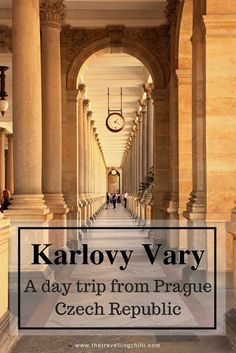 Karlovy Vary - A day trip from Prague in the Czech Republic