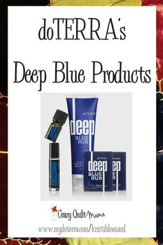 doTERRA's Deep Blue Products - Crazy Quilt Mama