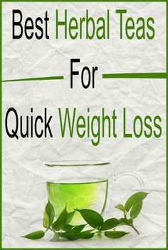 Best Herbal Teas For Quick Weight Loss | Your Health Matters For Us