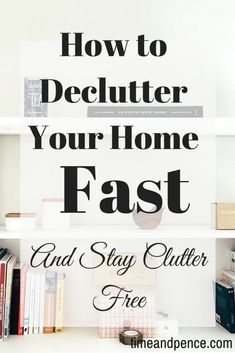 How to Declutter Your Home Fast/decluttering/organising ideas/organise your home/clutter free living/ minimalist living