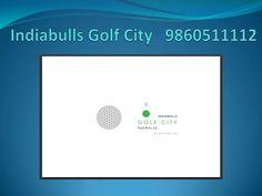 indiabulls-golf-city by Vinodstar Webseo via Slideshare