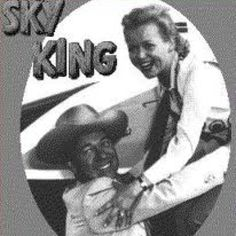 """Sky King..the TV show about a cowboy pilot living in Arizona. His airplane was a twin-engine named, """"Songbird"""""""