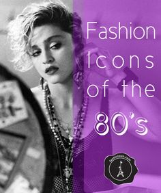 Fashion Icons of the 80s by Sissy K