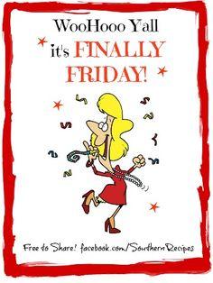 It'S FRIDAY Y'ALL !!! ~~Shy