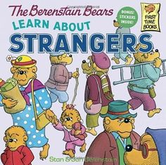 The Berenstain Bears Learn About Strangers First Time Books