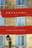 Skylight / Jose Saramago ; translated from the Portuguese by Margaret Jull Costa.