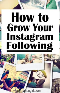 How to grow your instagram following in 7 steps | Financegirl
