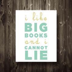 I Like Big Books and I Cannot Lie Print Poster 8.5X11 Typography Funny Home Decor Digital Print. $15.00, via Etsy.