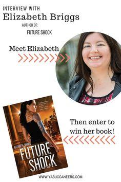 Interview & Giveaway with FUTURE SHOCK author Elizabeth Briggs  http://www.yabuccaneers.com/blog/2016/8/12/interview-giveaway-with-future-shock-author-elizabeth-briggs
