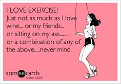 exercise, funny quotes - Dump A Day Funny Shit, Haha Funny, Funny Stuff, Someecards, Youre My Person, All That Matters, In Vino Veritas, Workout Humor, Exercise Humor