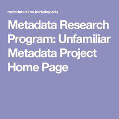 Metadata Research Program: Unfamiliar Metadata Project Home Page