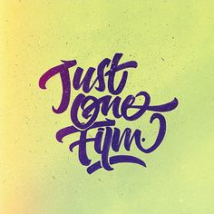 Just One Film www.davidmilan.com Graphic Designer | Lettering & Calligraphy Artist