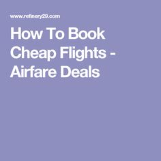 How To Book Cheap Flights - Airfare Deals Book Cheap Flights, Find Cheap Flights, Airfare Deals, Airline Tickets, Budget Travel, I Am Awesome, Infographic, Good Things, How To Get