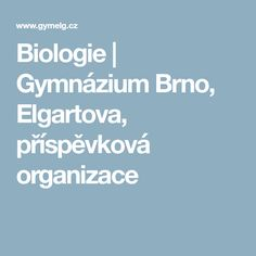 Biologie | Gymnázium Brno, Elgartova, příspěvková organizace