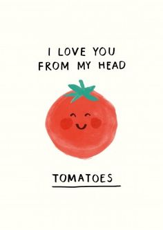 New Arrivals - Love You From My Head Tomatoes, Valentines Cards Funny Picture Quotes, Cute Quotes, Funny Quotes, Funny Food Puns, Funny Doodles, Cute Puns, Karten Diy, Funny Cards, Easy Drawings