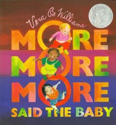 "1991 Caldecott Honor: ""More More More,"" Said the Baby: Three Love Stories by Vera B. Williams (Greenwillow)"