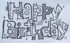 Françoise Collection: All doodled ready to colour… or not - Kaarten Maken Doodle Fonts, Doodle Lettering, Creative Lettering, Happy Birthday Doodles, Happy Birthday Cards, Birthday Greeting Cards, Hand Lettering Alphabet, Graffiti Alphabet, Calligraphy Alphabet