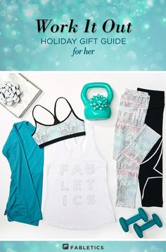 Check out the Fabletics holiday gift guide for fitness gifts for her.
