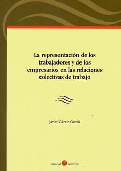 La representación de los trabajadores y de los empresarios en las relaciones colectivas de trabajo / Javier Gárate Castro Bomarzo, 2020 Cards Against Humanity, Social Security, Working Man, Business Men, Relationships