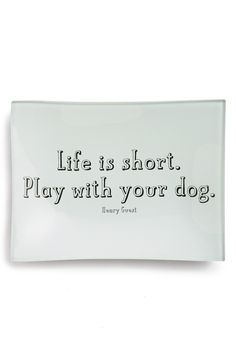 Free shipping and returns on Ben's Garden 'Life Is Short' Trinket Tray at Nordstrom.com. An elegant bent-glass tray handcrafted using traditional French decoupage techniques features an animal-lover quote from Henry Guest that reads,