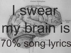 More like 90% ... I have conversations in lyrics.... this is for my friend Tracy.... she knows them all