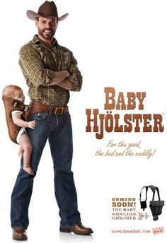 Baby Holster - For the Cowboy Dad - Shoot with Your Baby from the Hip ---- hilarious jokes funny pictures walmart humor fails