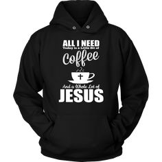 Coffee and Jesus christian christian hoodie. All I need today is a little bit of coffee and a whole lot of Jesus. Purchase this awesome beautiful christian hoodie and we guarantee it will exceed your highest expectations! Bible Verses About Strength, Bible Verses About Love, Quotes About God, Prayer Verses, Prayer Quotes, Bible Verses Quotes, Faith Prayer, Christian Quotes, Christian Gifts